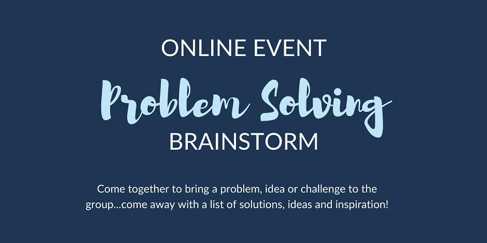 Problem Solving Brainstorm May (Members Free)