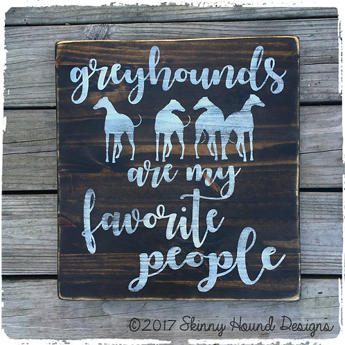 """""""Greyhounds are My Favorite People"""" Handmade Wood Sign"""