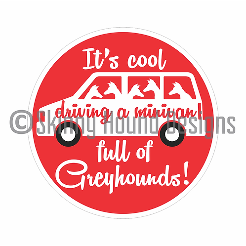 """""""It's cool driving a minivan full of Greyhounds!"""" Printed Vinyl Decal"""