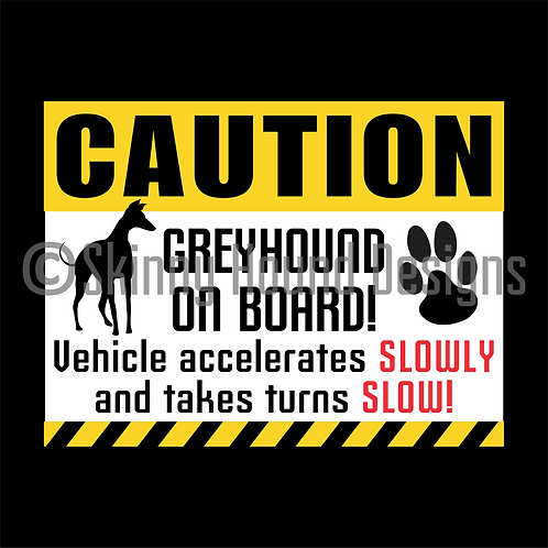 """CAUTION Greyhound on Board"" Magnet"