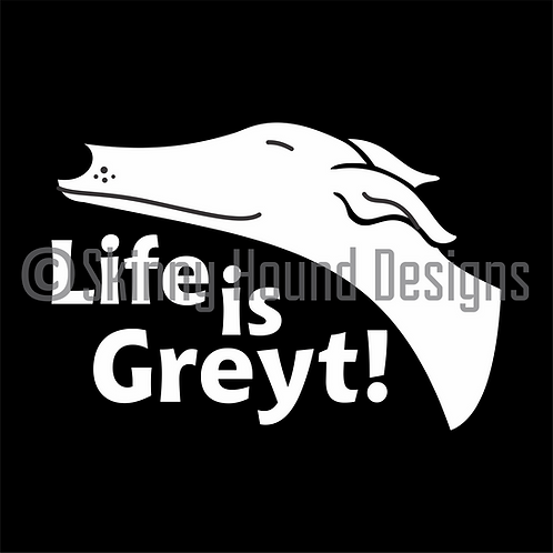 """Life is Greyt!"" Decal"