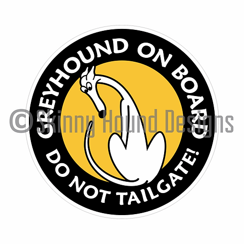 """Greyhound On Board. Do Not Tailgate!"" Printed Vinyl Decal"
