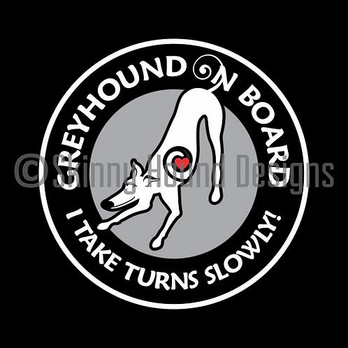 """Greyhound on Board. I Take Turns Slowly"" Magnet"