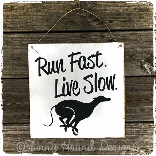 """Run Fast. Live Slow."" Handmade Wood Sign"
