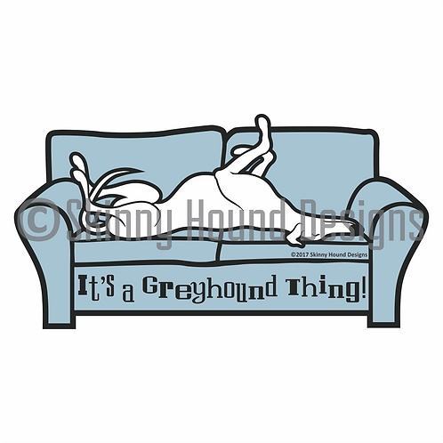 """It's a Greyhound Thing!"" Printed Vinyl Decal"