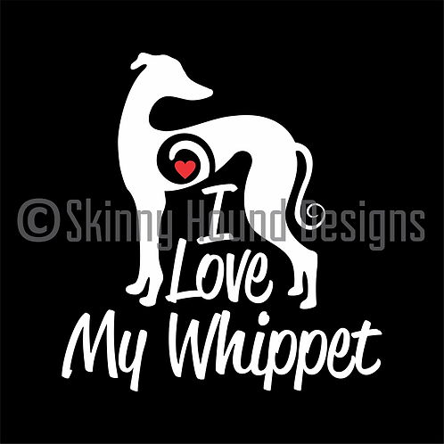 """I Love My Whippet"" Decal"