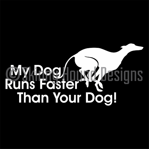 """My Dog Runs Faster Than Your Dog!"" Decal"