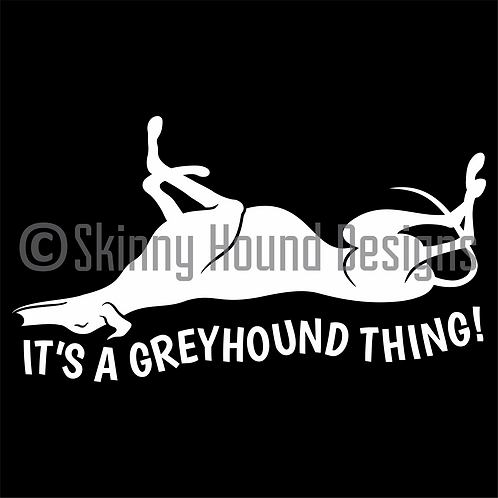 """""""It's a Greyhound Thing!"""" Decal"""