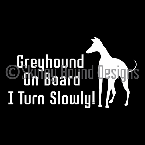 """Greyhound On Board I Turn Slowly!"" Decal"