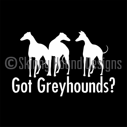 """Got Greyhounds?"" Decal"