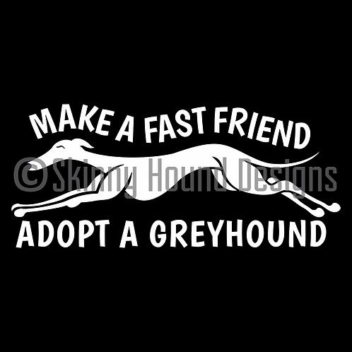 """Make a Fast Friend -  Adopt a Greyhound!"" Decal"