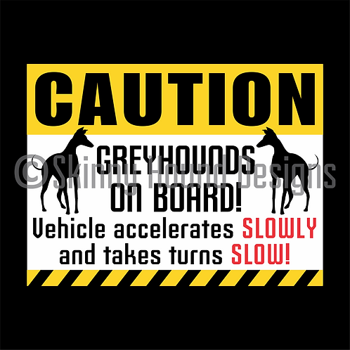 """CAUTION Greyhounds on Board"" Magnet"