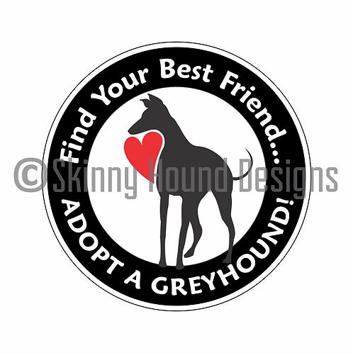 """""""Find Your Best Friend... Adopt a Greyhound!"""" Printed Vinyl Decal"""