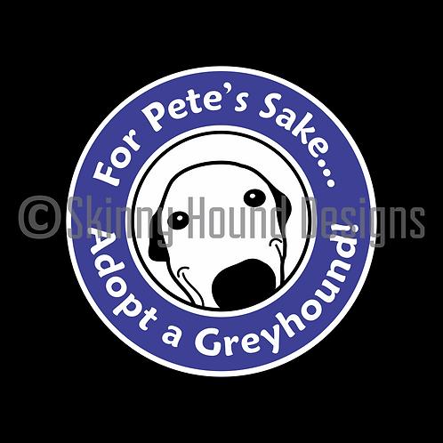 """""""For Pete's Sake... Adopt a Greyhound!"""" Magnet"""