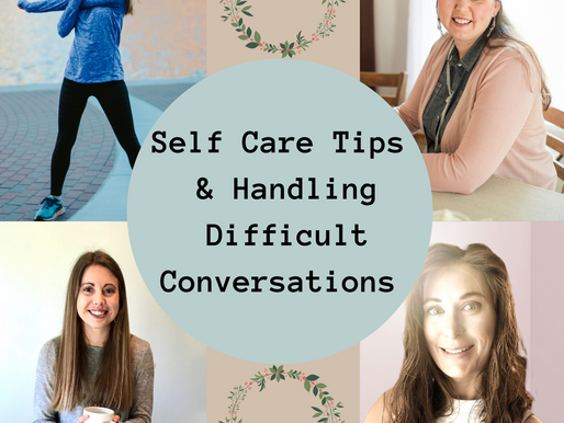 Holiday Self Care Tips and Handling Difficult Conversations