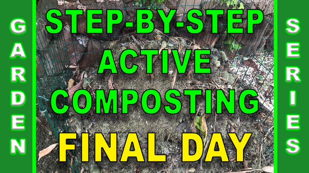 #138 - Step-By-Step Active Composting - Final Day