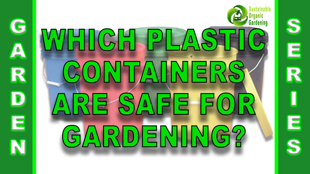 #153 - Which Plastic Containers Are Safe For Gardening?