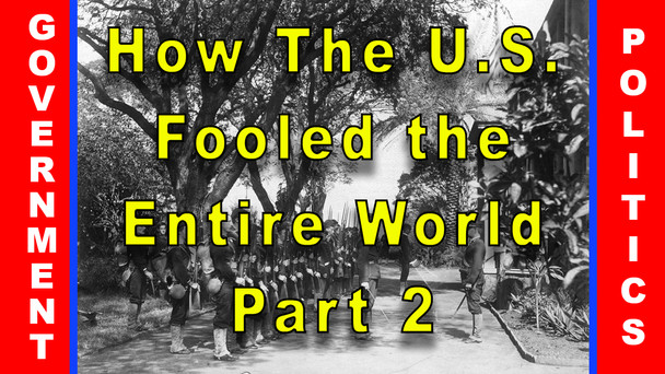 #83 - How The United States Fooled the Entire World for Over a Century - Part 2