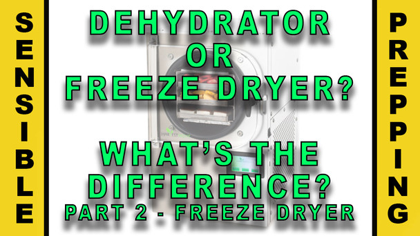 #104 - Dehydrator or Freeze Dryer?  What's The Difference?  Part 2 - Freeze Dryer