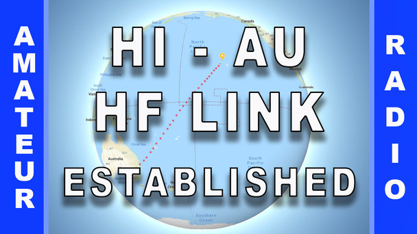 #73 - Hawaii to Australia HF Link Established