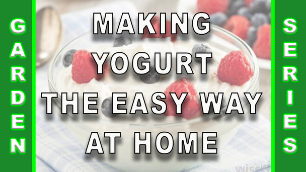 #141 - Making Delicious Yogurt The Easy Way At Home
