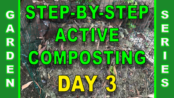 #114 - Step-By-Step Active Composting - Day 3