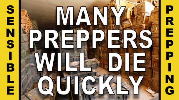 # 10 - Many Preppers Will Die Quickly in a True SHTF Situation