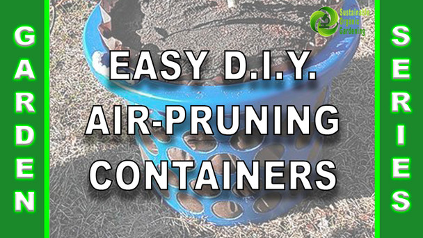 #151 - Easy D.I.Y. Air-Pruning Grow Containers