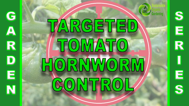 #149 - Targeted Tomato Hornworm Control