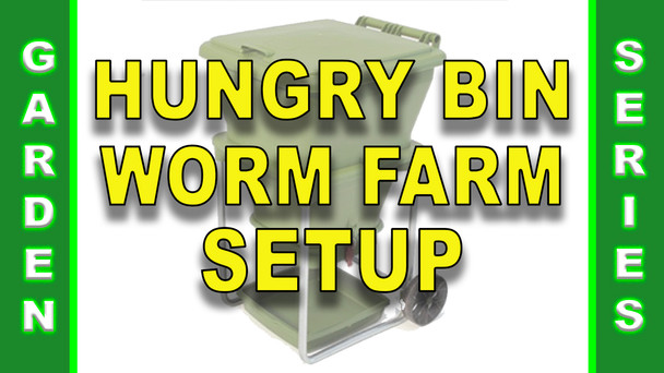 #124 - Setting Up The Hungry Bin Worm Farm