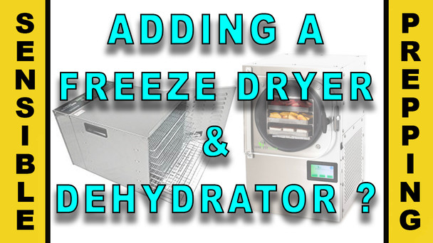#101 - Adding a Freeze Dryer and Dehydrator?