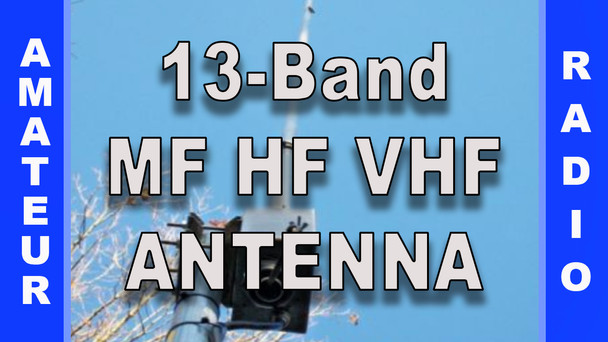 # 31 - 13-Band MF HF ANTENNA