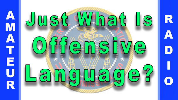 #87 - Just What Is Offensive Language Regarding Amateur Radio?