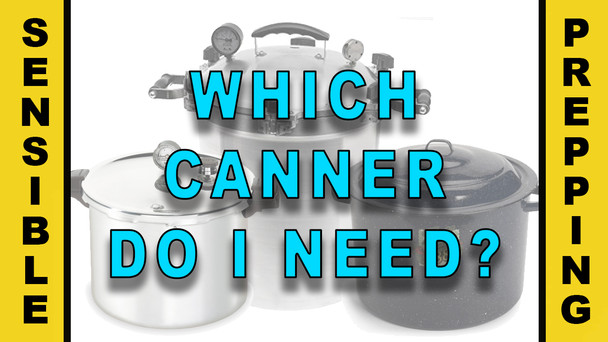 #107 - Which Canner Do I Need?