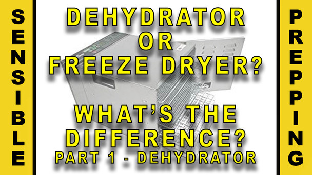 #103 - Dehydrator or Freeze Dryer?  What's The Difference?  Part 1 - Dehydrator