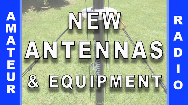 #74 - New Antennas & Equipment