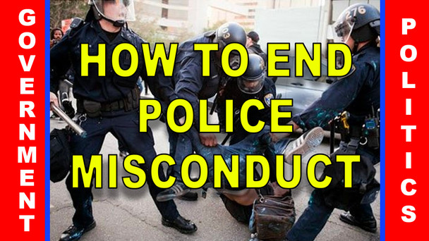 #45 - How To End Police Misconduct Quickly and Forever