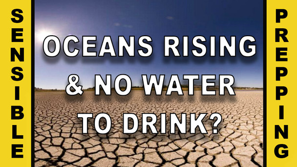 #44 - Oceans Rising & No Water to Drink?