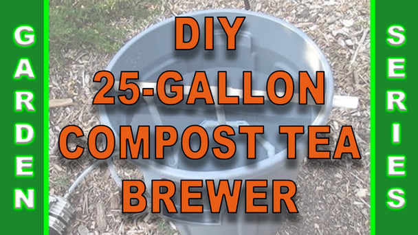#131 - DIY 25-Gallon Compost Tea Brewer