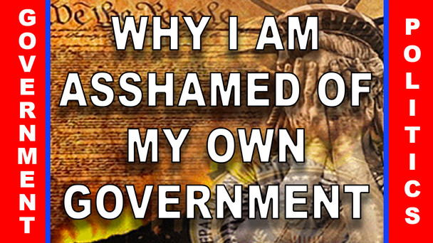 #42 - Why I Am Ashamed of My Own Government
