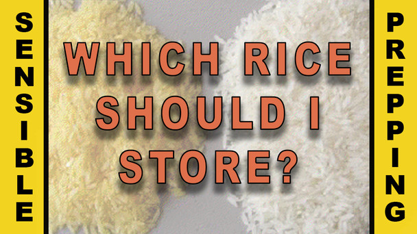 #97 - What Type of Rice Should I Store?