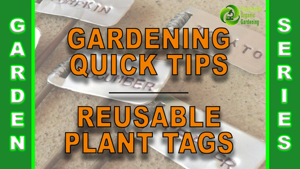 #146 - Gardening Quick Tips - Reusable Plant Tags