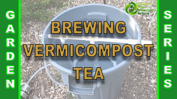 #145 - Brewing A Batch of Vermicompost Tea.