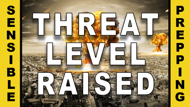 #58 - SHTF Threat Level Has Been Raised