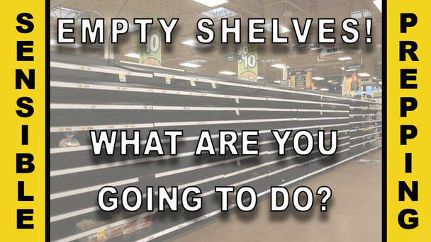 #102 - When The Shelves Go Empty, What Are You Going To Do?