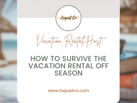 How to Survive the Vacation Rental Off Season