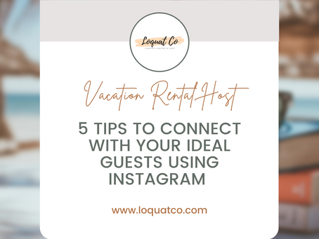 5 Tips on How to Connect With your Ideal Guests Using Instagram