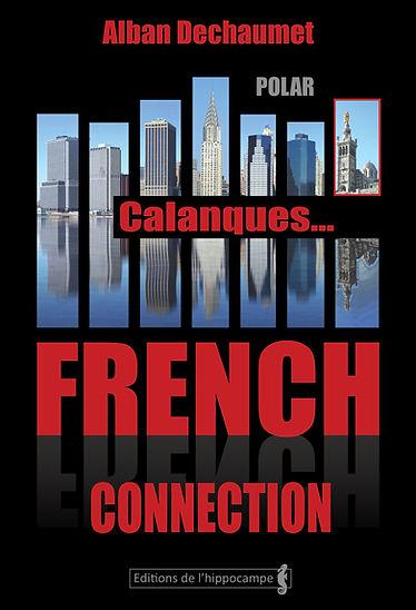Calanques... French Connection Alban Dechaumet polar historique Editions de l hippocampe