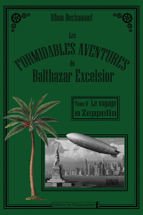 Les formidables aventures de Balthazar Excelsior Tome 2