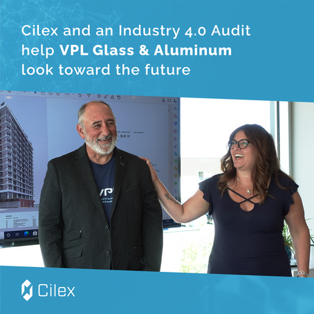 Cilex and an Industry 4.0 Audit help VPL Glass & Aluminum look toward the future